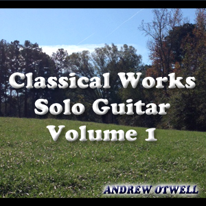 Andrew Otwell Classical Guitar Solos