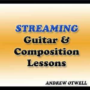 Andrew Otwell Streaming Guitar & Composition Lessons